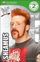 DK Reader Level 2: WWE Sheamus ebook by Steve Pantaleo