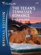 The Texan's Tennessee Romance ebook by Gina Wilkins