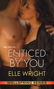 Enticed by You ebook by Elle Wright