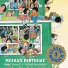 Moira's Birthday - Read-Aloud Edition ebook by Robert Munsch, Michael Martchenko