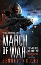Virtues of War - March of War ebook by Bennett R. Coles