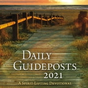 Daily Guideposts 2021 - A Spirit-Lifting Devotional audiobook by Guideposts