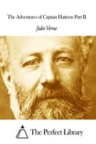The Adventures of Captain Hatteras Part II ebook by Jules Verne