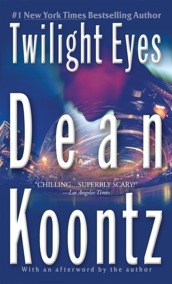 Twilight Eyes - A Thriller ebook by Dean Koontz