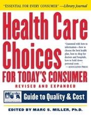 Health Care Choices for Today's Consumer - Families Foundation USA Guide to Quality and Cost ebook by Families USA Foundation,Marc S. Miller