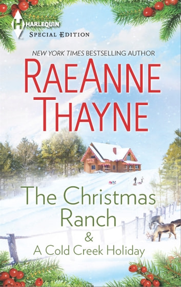 The Christmas Ranch & A Cold Creek Holiday - An Anthology ebook by RaeAnne Thayne