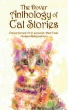 The Dover Anthology of Cat Stories ebook by Dover