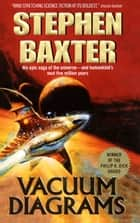 Vacuum Diagrams ebook by Stephen Baxter