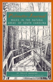 Palmetto Journal - Walks in the Natural Areas of South Carolina ebook by Philip Manning