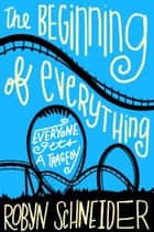 The Beginning of Everything ebook by