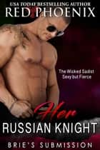 Her Russian Knight - Brie's Submission, #13 ebook by Red Phoenix