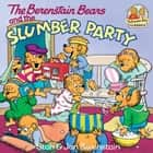 The Berenstain Bears and the Slumber Party ebook by Stan Berenstain, Jan Berenstain
