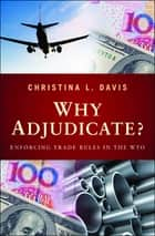 Why Adjudicate? ebook by Christina L. Davis