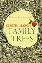 Family Trees ebook by Kerstin March