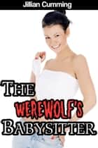 The Werewolf's Babysitter ebook by Jillian Cumming