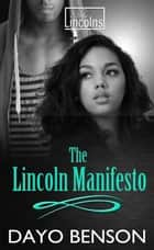 The Lincoln Manifesto - The Lincolns, #1 ebook by Dayo Benson