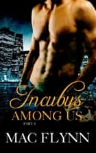 Incubus Among Us #4 ebook by Mac Flynn