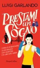 Prestami un sogno ebook by Luigi Garlando