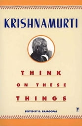 Think on These Things ebook by Jiddu Krishnamurti