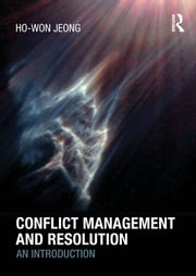 Conflict Management and Resolution - An Introduction eBook by Ho-Won Jeong