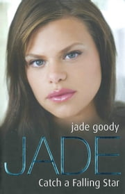 Jade - Catch a Falling Star ebook by Jade Goody