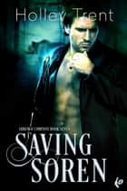 Saving Soren ebook by Holley Trent
