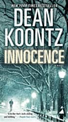 Innocence (with bonus short story Wilderness) - A Novel ekitaplar by Dean Koontz
