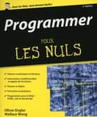 Programmer pour les Nuls, 2ème édition eBook by Olivier ENGLER, Wallace WANG