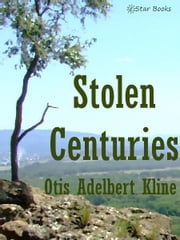 Stolen Centuries ebook by Otis Adelbert Kline