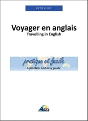 Voyager en anglais - Travelling in English ebook by Petit Guide