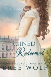 Ruined & Redeemed - The Earl's Fallen Wife (#5 Love's Second Chance Series) ebook by Bree Wolf