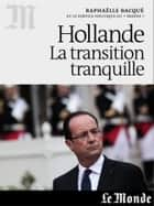 François Hollande, la transition tranquille ebook by