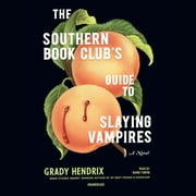 The Southern Book Club's Guide to Slaying Vampires audiobook by Grady Hendrix