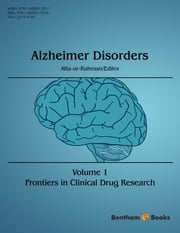 Frontiers in Clinical Drug Research - Alzheimer Disorders Volume 1 ebook by Atta-ur-Rahman