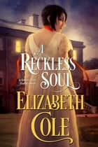 A Reckless Soul ebook by Elizabeth Cole