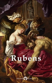 Delphi Complete Works of Peter Paul Rubens (Illustrated) ebook by Peter Paul Rubens