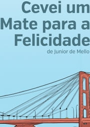 Cevei Um Mate Para A Felicidade ebook by Kobo.Web.Store.Products.Fields.ContributorFieldViewModel