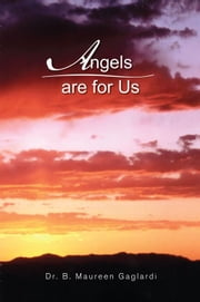 Angels are for Us ebook by Dr. B. Maureen Gaglardi