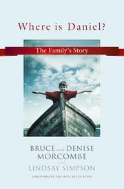 Where is Daniel? ebook by Bruce Morcombe,Denise Morcombe