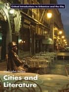 Cities and Literature ebook by Malcolm Miles
