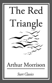 The Red Triangle ebook by Arthur Morrison