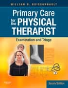 Primary Care for the Physical Therapist ebook by William G. Boissonnault