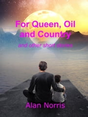 For Queen, Oil and Country ebook by Alan Norris
