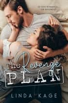 The Revenge Plan ebook by Linda Kage