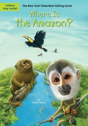 Where Is the Amazon? ebook by Sarah Fabiny,Daniel Colon,David Groff