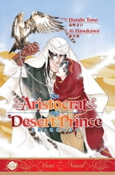The Aristocrat and the Desert Prince ebook by Haruhi Tono, Ai Hasukawa
