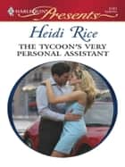 The Tycoon's Very Personal Assistant ebook by Heidi Rice