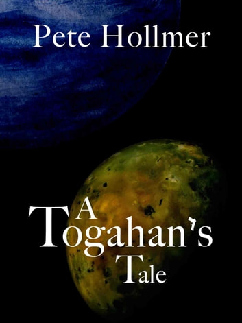 A Togahan's Tale ebook by Pete Hollmer