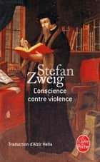 Conscience contre violence ebook by Stefan Zweig