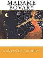 Madame Bovary - original edition ebook by Gustave Flaubert
